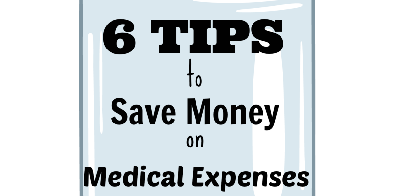6 Tips to Save Money on Medical Expenses