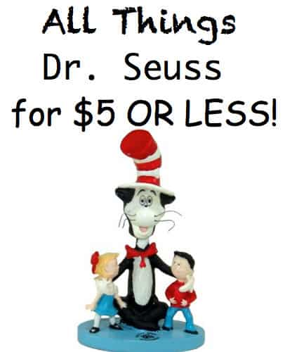 All things Dr Seuss for $5 or less!