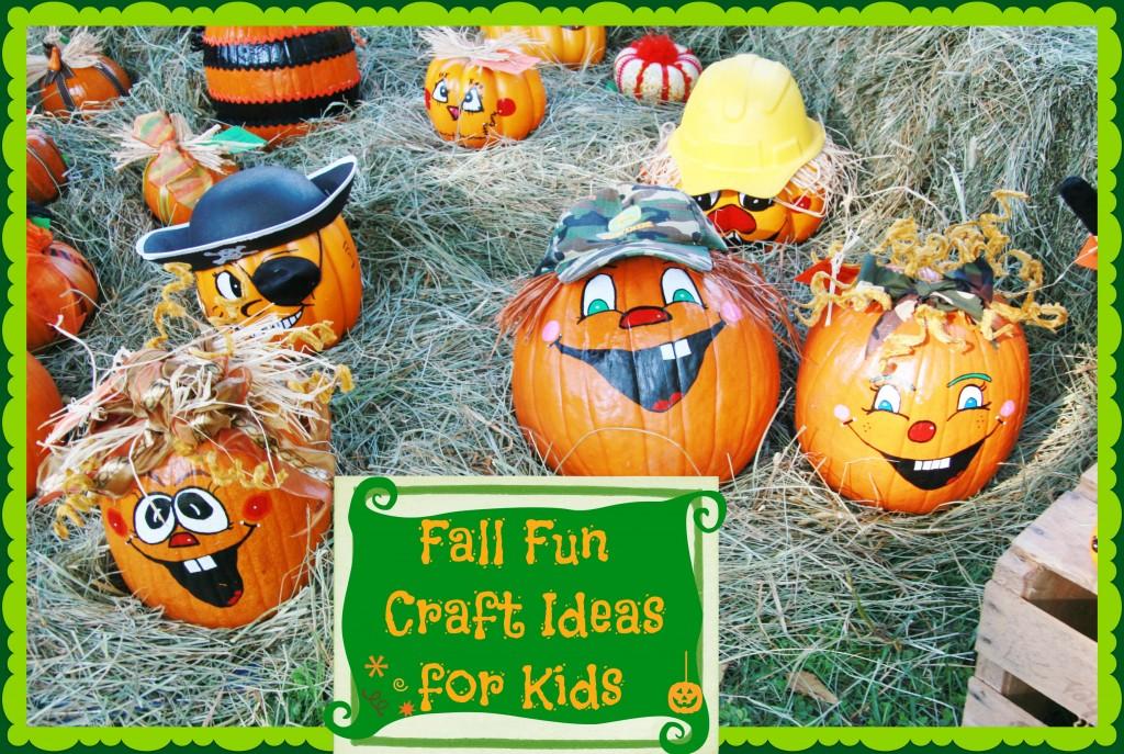 Festive Simple Fall Fun Craft Ideas For Kids Fall Pumpkins Leaves