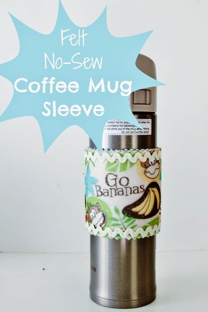 DIY No Sew Coffee Mug Sleeve Teacher Gift