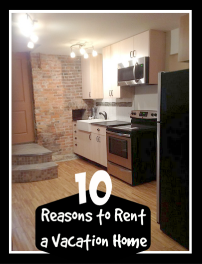 Reasons to Rent Vacation Homes