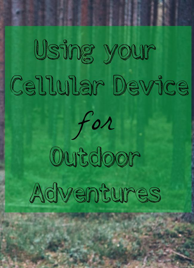 Cellular Device Outdoor Adventures