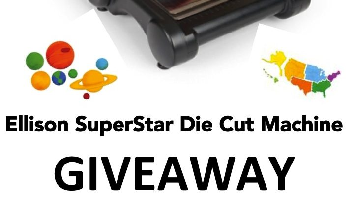 Ellison SuperStar Die Cut Machine giveaway