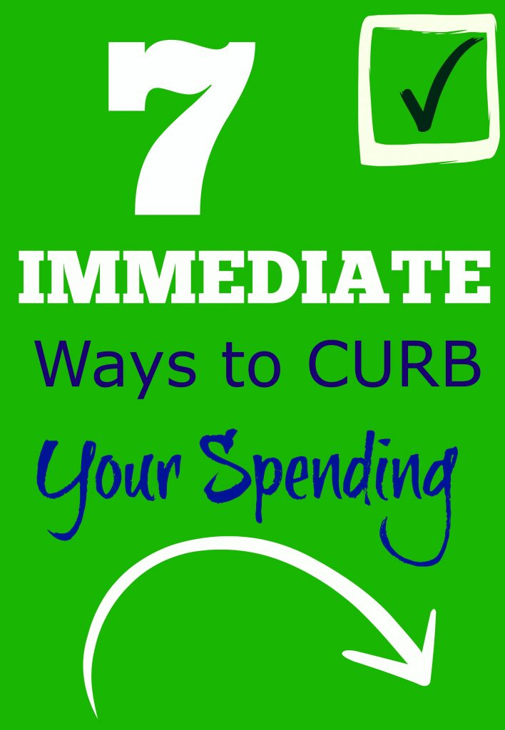 7 Immediate Ways to Curb Your Spending Now