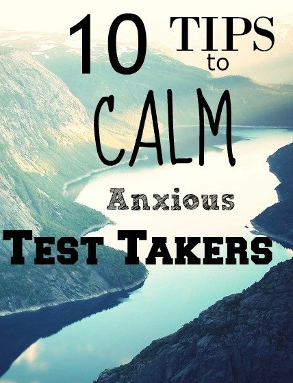 10 tips to calm anxious test takers