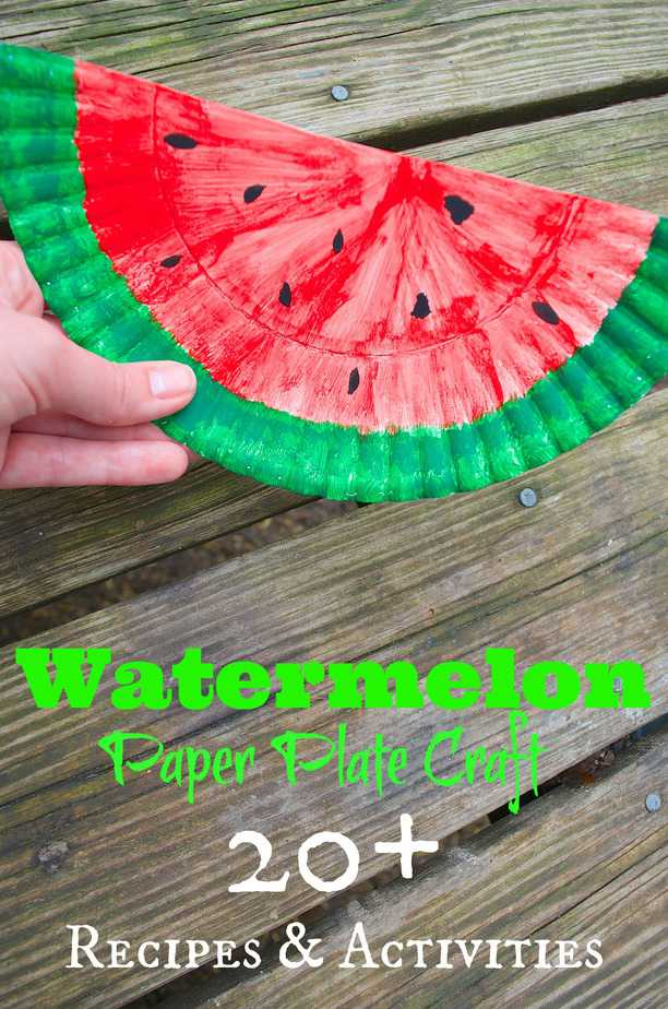 & Watermelon Paper Plate Craft u0026 20+ Recipes u0026 DIY Activities