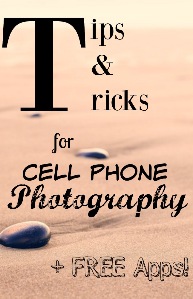 Tips and Tricks for Cell Phone Photography Photo Apps