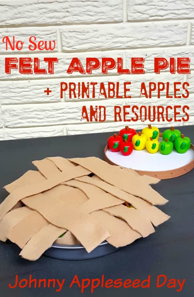 Felt Apple Pie Printable Johnny Appleseed Day
