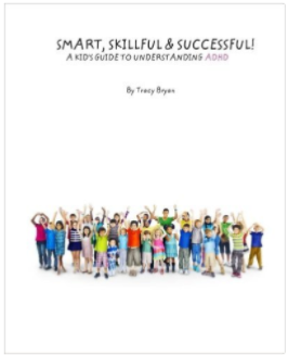 Smart, Skillful & Successful! A Kid's Guide To Understanding ADHD