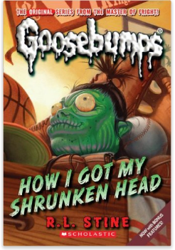 R.L. Stine Goosebumps book How I Got My Shrunken Head