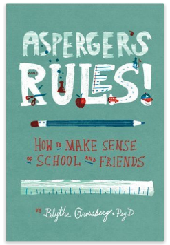 Asperger's Rules: How to Make Sense of School and Friends