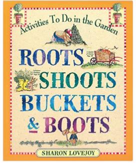 Roots Shoots Buckets and Boots children's book of gardening activities