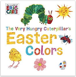The Very Hungry Caterpillar Easter Colors book