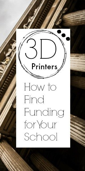 Tips on How to Find Funding for your 3D Printer for School