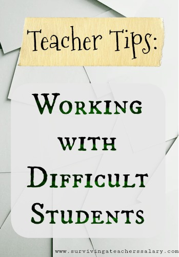 teacher tips working with difficult students