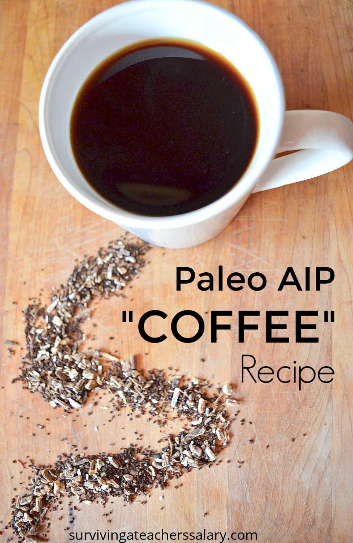 Paleo AIP Coffee in white mug with chicory dandelion root